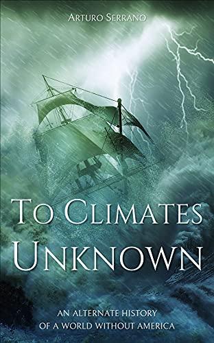 Book cover: To Climates Unknown by Arturo Serrano